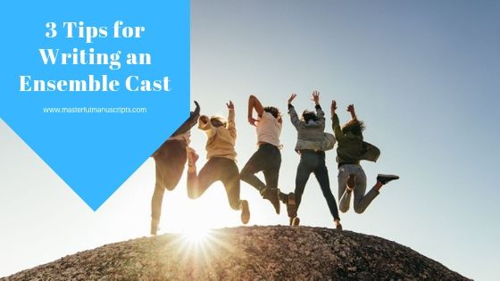 3 Tips for Writing an Ensemble Cast